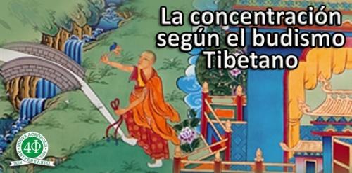 LA CONCENTRACIÓN SEGÚN EL BUDISMO TIBETANO.