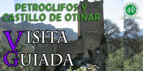 Visita guiada: PETROGLIFOS Y CASTILLO DE OTIÑAR.