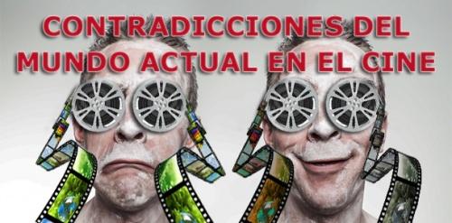 Charla: CONTRADICCIONES DEL MUNDO ACTUAL EN EL CINE