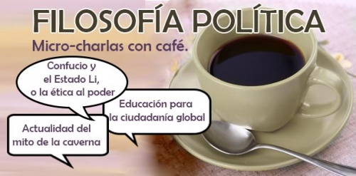 Micro-charlas con café: FILOSOFÍA POLÍTICA