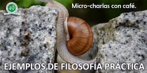 Microcharlas con café: EJEMPLOS DE FILOSOFÍA PRÁCTICA