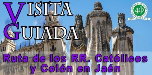 Visita guiada: RUTA DE LOS REYES CATÓLICOS Y COLÓN EN JAÉN